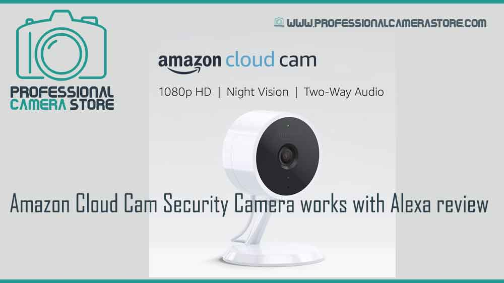 Amazon-Cloud-Cam-Security-Camera-works-with-Alexa-review
